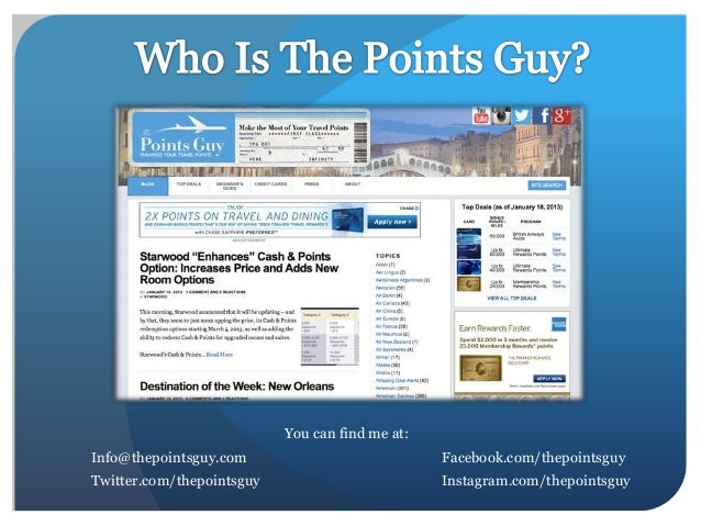 You can find me at:Info@thepointsguy.com                            Facebook.com/thepointsguyTwitter.com/thepointsguy     ...