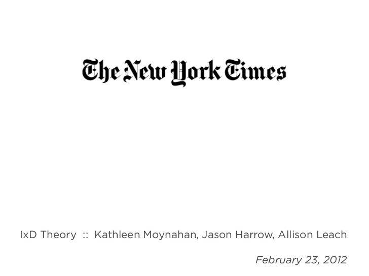 IxD Theory :: Kathleen Moynahan, Jason Harrow, Allison Leach                                           February 23, 2012
