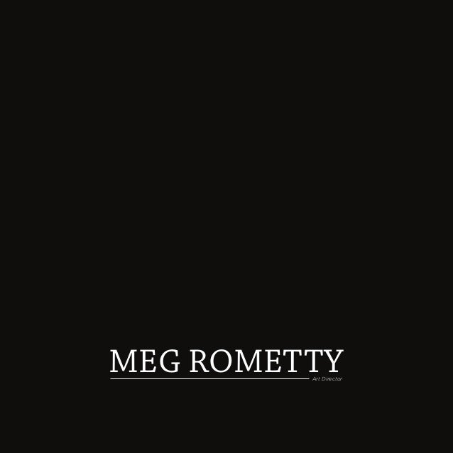 MEG ROMETTY Art Director