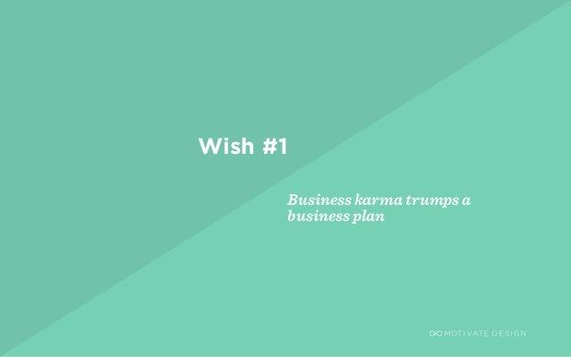 / Page 3 Business karma trumps a business plan Wish #1