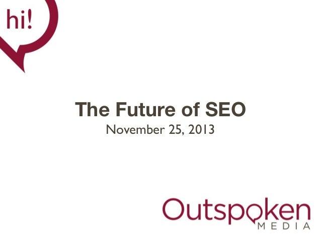 The Future of SEO November 25, 2013
