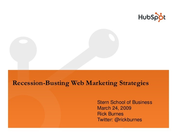Recession-Busting Web Marketing Strategies                            Stern School of Business                           M...