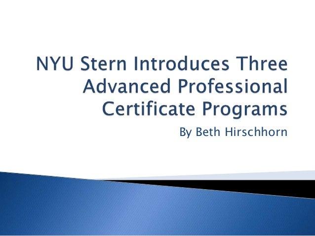 nyu certificate stern introduces programs advanced professional three slideshare