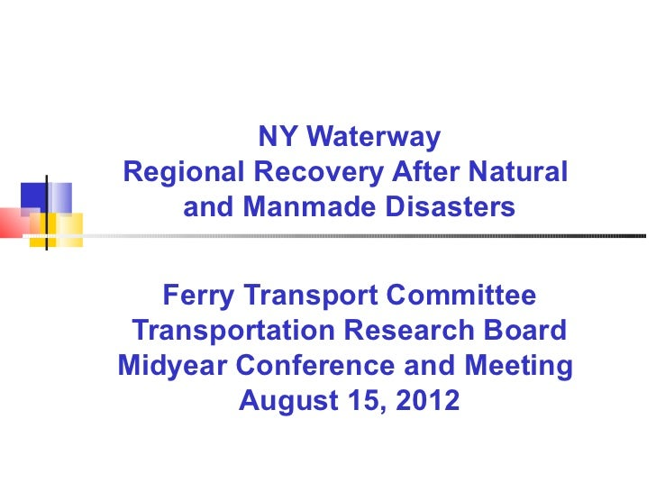 NY WaterwayRegional Recovery After Natural    and Manmade Disasters   Ferry Transport Committee Transportation Research Bo...