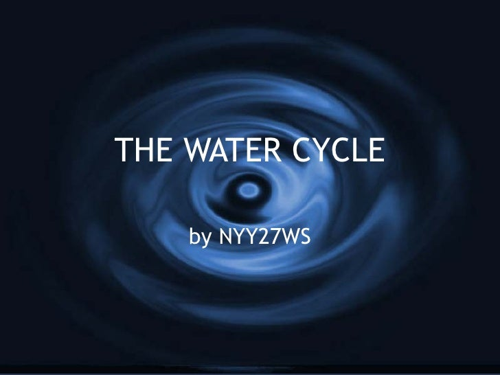 THE WATER CYCLE by NYY27WS
