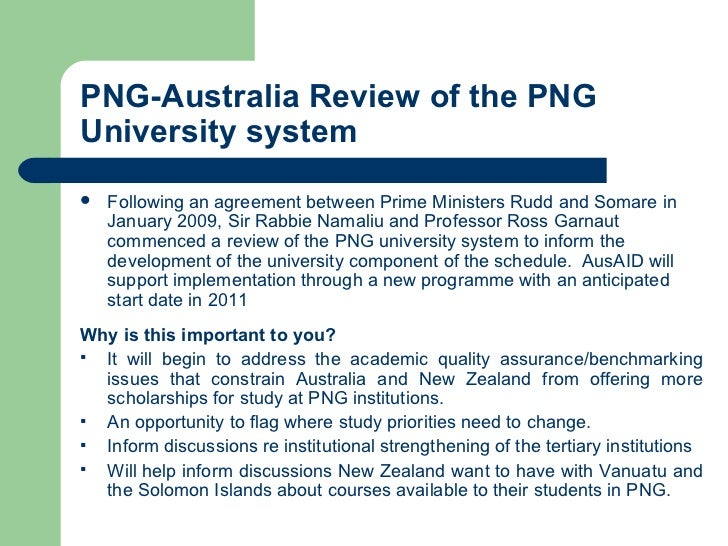 PNG-Australia Review of the PNG University system <ul><li>Following an agreement between Prime Ministers Rudd and Somare i...