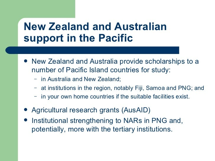 New Zealand and Australian support in the Pacific <ul><li>New Zealand and Australia provide scholarships to a number of Pa...