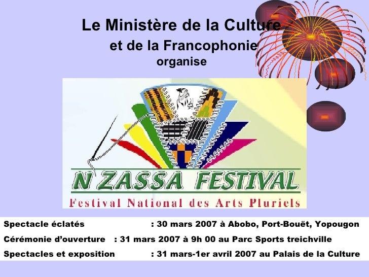 Le Ministère de la Culture et de la Francophonie organise Spectacle éclatés : 30 mars 2007 à Abobo, Port-Bouët, Yopougon C...