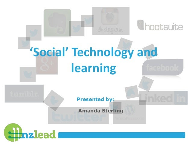 'Social' Technology and learning Presented by: Amanda Sterling