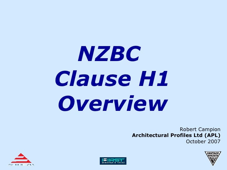 NZBC  Clause H1 Overview Robert Campion Architectural Profiles Ltd (APL) October 2007