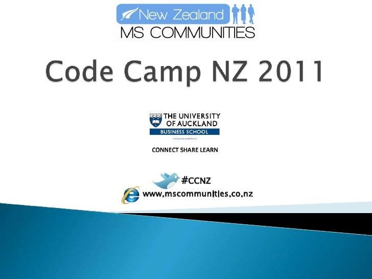 Code Camp NZ 2011<br />#CCNZ<br />www.mscommunities.co.nz<br />
