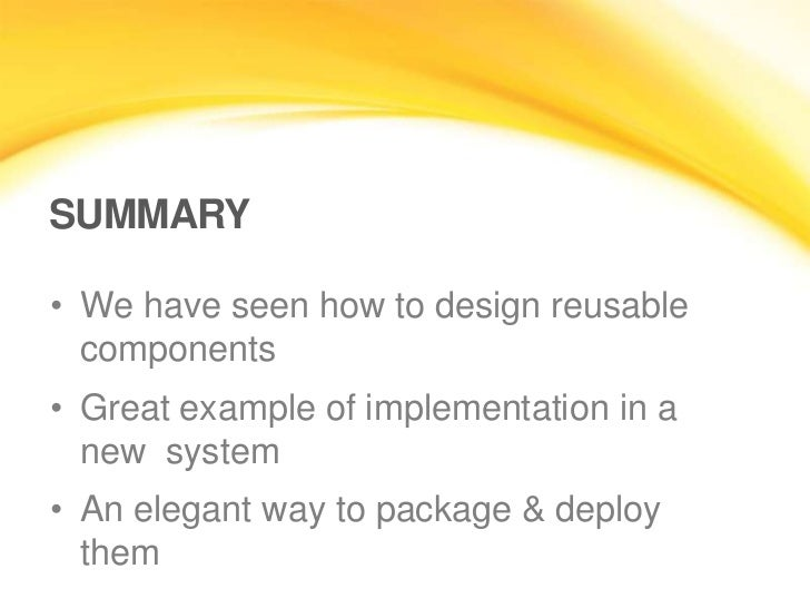 reusability of code I have learned that one of the key design principles in object-oriented programming is reusability,by the way which provides java programmers the ability to use existing code to develop a new reusability of oop.