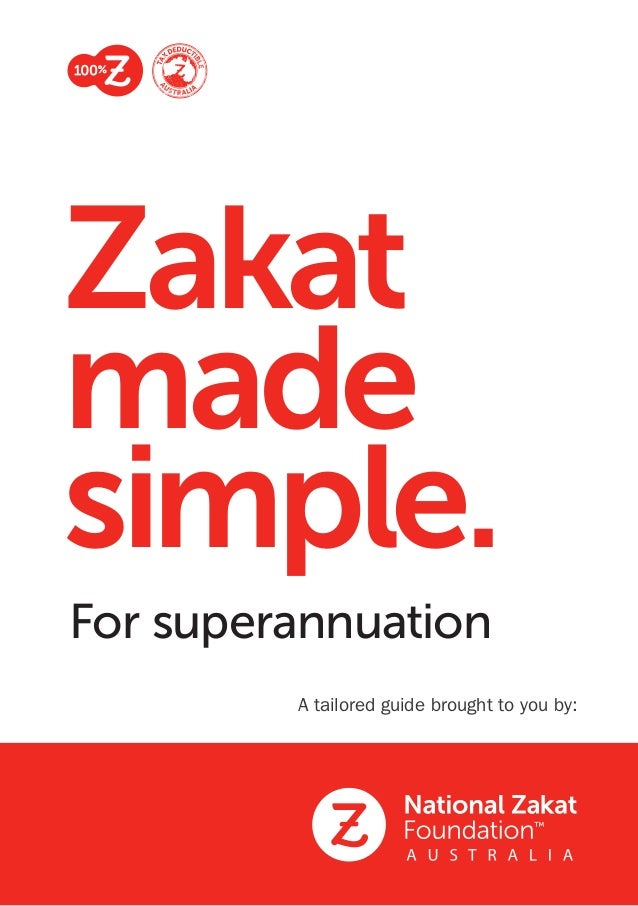For superannuation Zakat made simple. A tailored guide brought to you by: