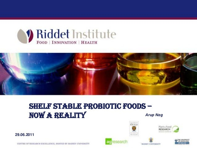 Shelf stable probiotic foods –Now a reality Arup Nag29.06.201129.06.2011