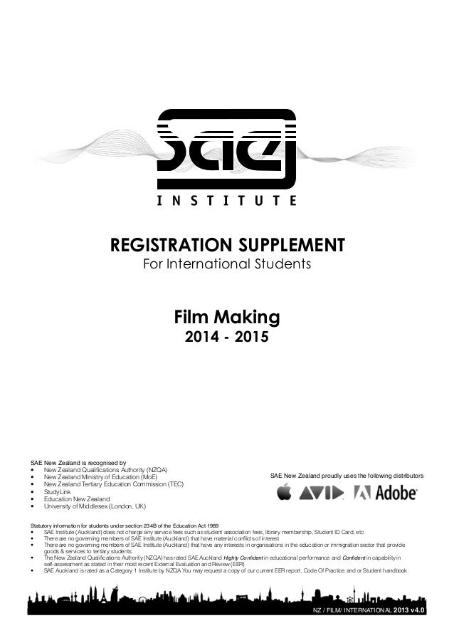 REGISTRATION SUPPLEMENT For International Students  Film Making 2014 - 2015  SAE New Zealand is recognised by • • • • • • ...