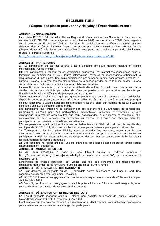 RÉGLEMENT JEU « Gagnez des places pour Johnny Hallyday à l'AccorHotels Arena » ARTICLE 1 – ORGANISATION La société DEEZER ...