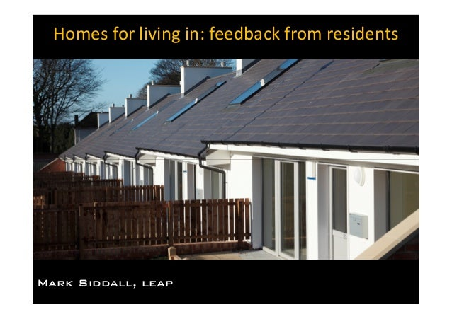 Homes for living in: feedback from residents Mark Siddall, leap