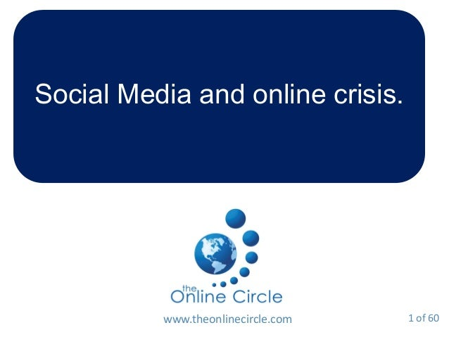 Social Media and online crisis. www.theonlinecircle.com 1 of 60