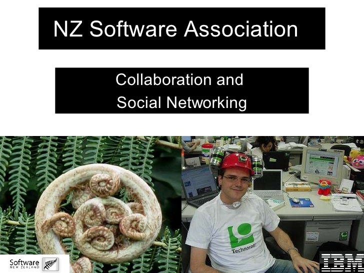 NZ Software Association       Collaboration and      Social Networking