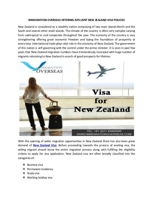 IMMIGRATION OVERSEAS OFFERING AFFLUENT NEW ZEALAND VISA POLICIES New Zealand is considered as a wealthy nation composing o...