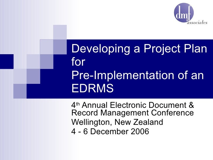 Developing a Project Plan for  Pre-Implementation of an EDRMS 4 th  Annual Electronic Document & Record Management Confere...