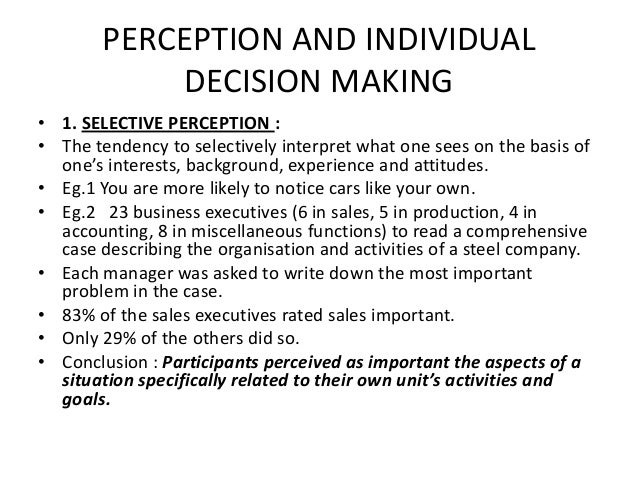 perception and individual decision Start studying chapter 6 perception and individual decision making learn vocabulary, terms, and more with flashcards, games, and other study tools.