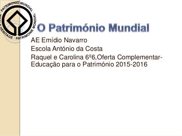 AE Emídio Navarro Escola António da Costa Raquel e Carolina 6º6,Oferta Complementar- Educação para o Património 2015-2016