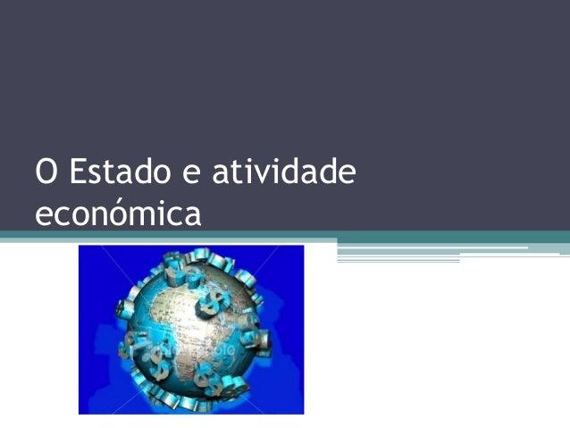 O Estado e atividadeeconómica
