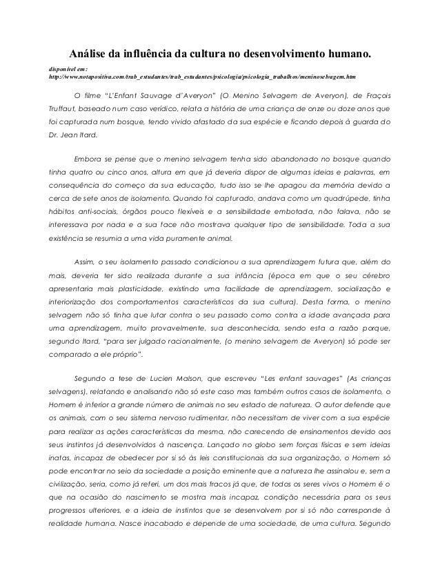 Análise da influência da cultura no desenvolvimento humano. disponível em: http://www.notapositiva.com/trab_estudantes/tra...