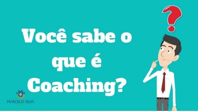 O que é o coaching?