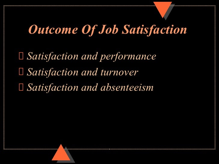 attitude and job satisfaction in ob Job satisfaction is the most widely researched job attitude and among the most extensively researched subjects in industrial/organizational psychology (judge & church.