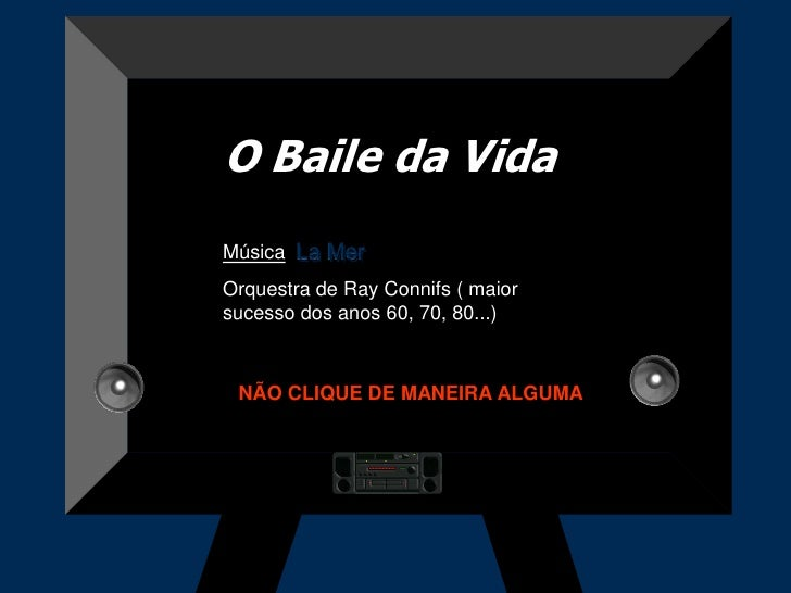 O Baile da Vida Música: La Mer Orquestra de Ray Connifs ( maior sucesso dos anos 60, 70, 80...)     NÃO CLIQUE DE MANEIRA ...