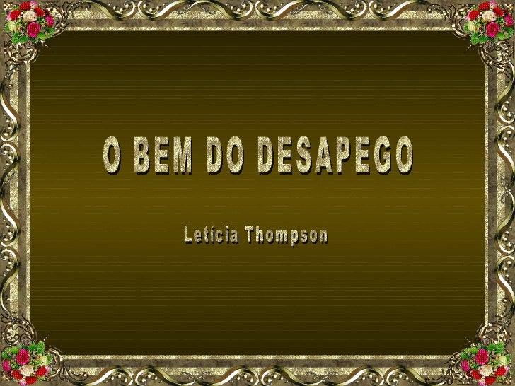 O BEM DO DESAPEGO Letícia Thompson