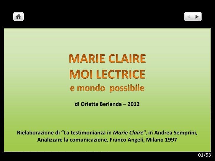 """di Orietta Berlanda – 2012Rielaborazione di """"La testimonianza in Marie Claire"""", in Andrea Semprini,        Analizzare la c..."""