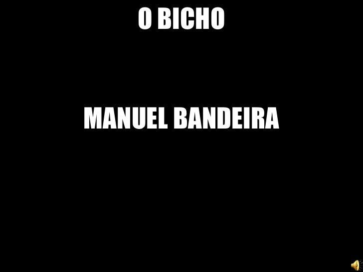 O BICHO MANUEL BANDEIRA
