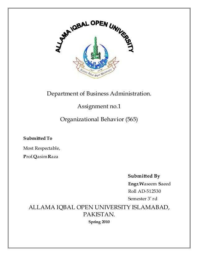 Department of Business Administration. Assignment no.1 Organizational Behavior (565) Submitted To Most Respectable, Prof.Q...