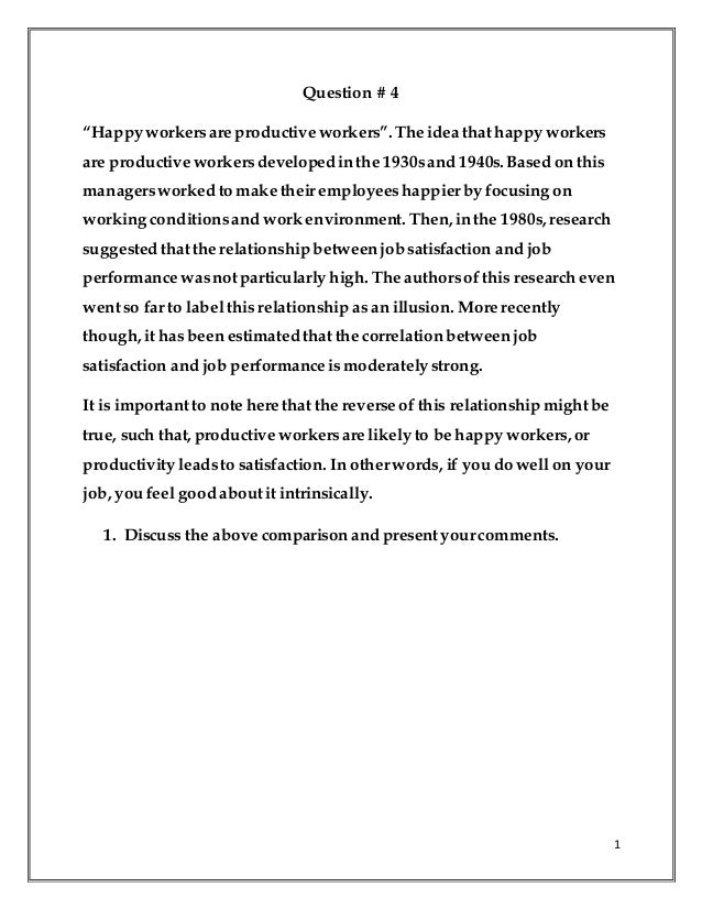 """1 Question # 4 """"Happyworkersare productive workers"""".The idea thathappy workers are productive workersdevelopedin the 1930s..."""