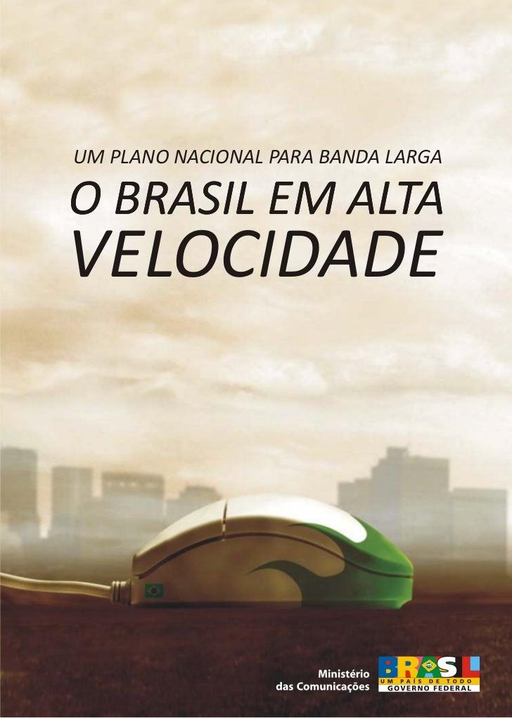 UM PLANO NACIONAL PARA BANDA LARGAO BRASIL EM ALTAVELOCIDADE