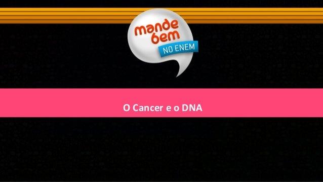 O  Cancer  e  o  DNA