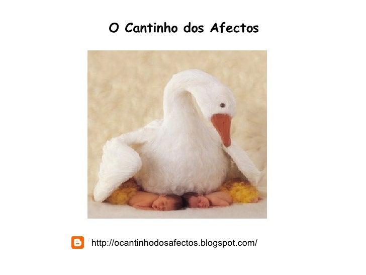 O Cantinho dos Afectos http://ocantinhodosafectos.blogspot.com/