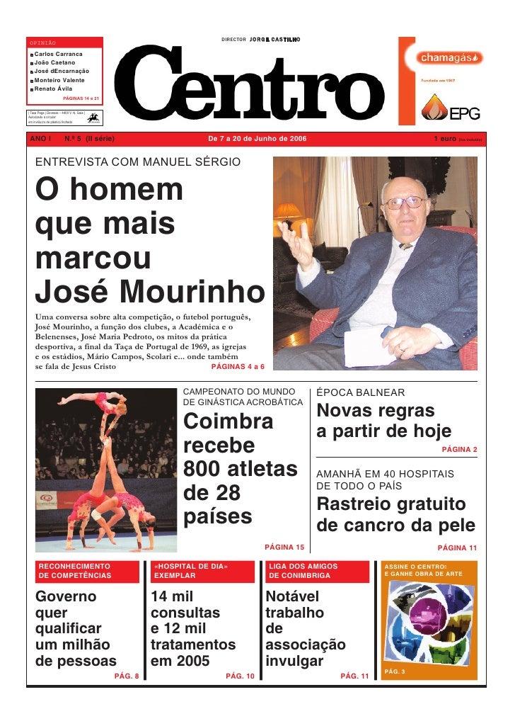 DIRECTOR J O R G E C A S T I L H O  OPINIÃO     Carlos Carranca     João Caetano     José d'Encarnação     Monteiro Valent...