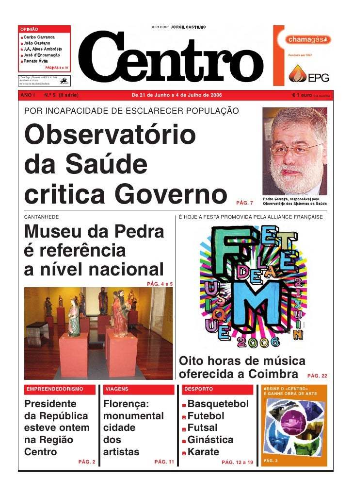 DIRECTOR J O R G E C A S T I L H O  OPINIÃO     Carlos Carranca     João Caetano     J.A. Alves Ambrósio     José d'Encarn...