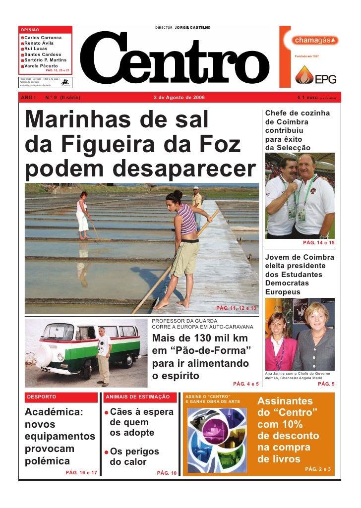 DIRECTOR J O R G E C A S T I L H O  OPINIÃO     Carlos Carranca     Renato Ávila     Rui Lucas     Santos Cardoso     Sert...