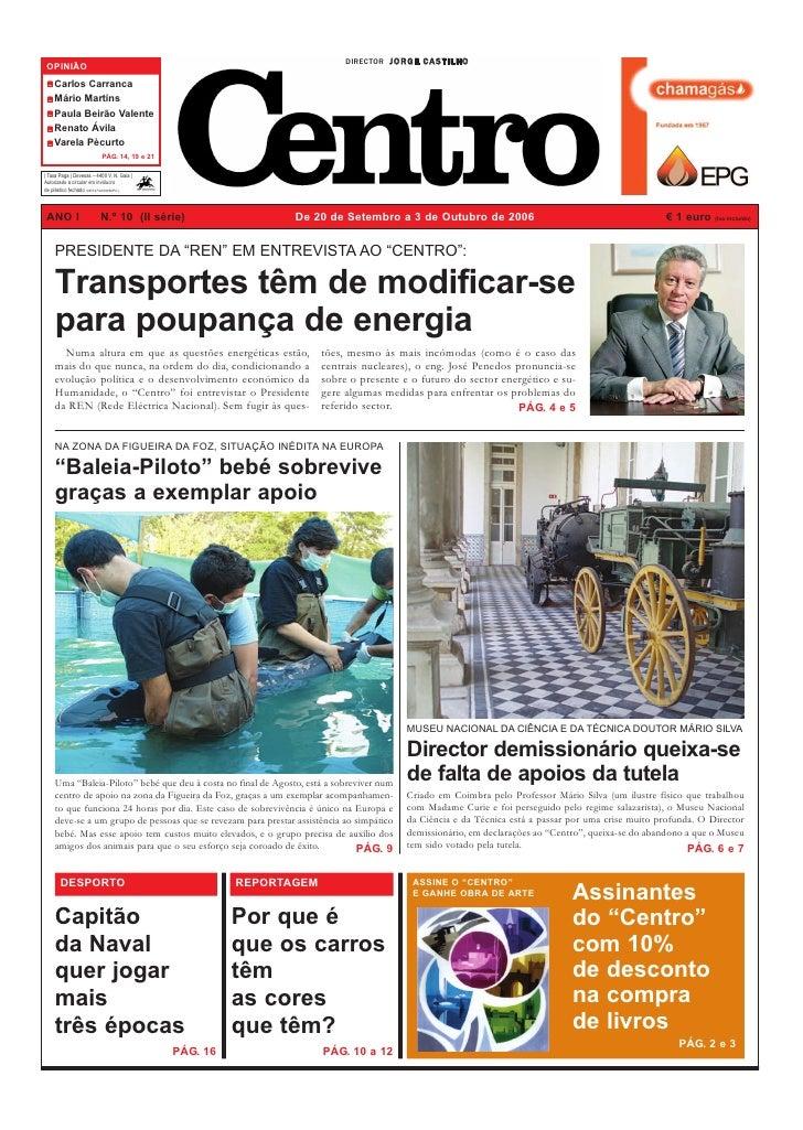DIRECTOR J O R G E C A S T I L H O  OPINIÃO     Carlos Carranca     Mário Martins     Paula Beirão Valente     Renato Ávil...