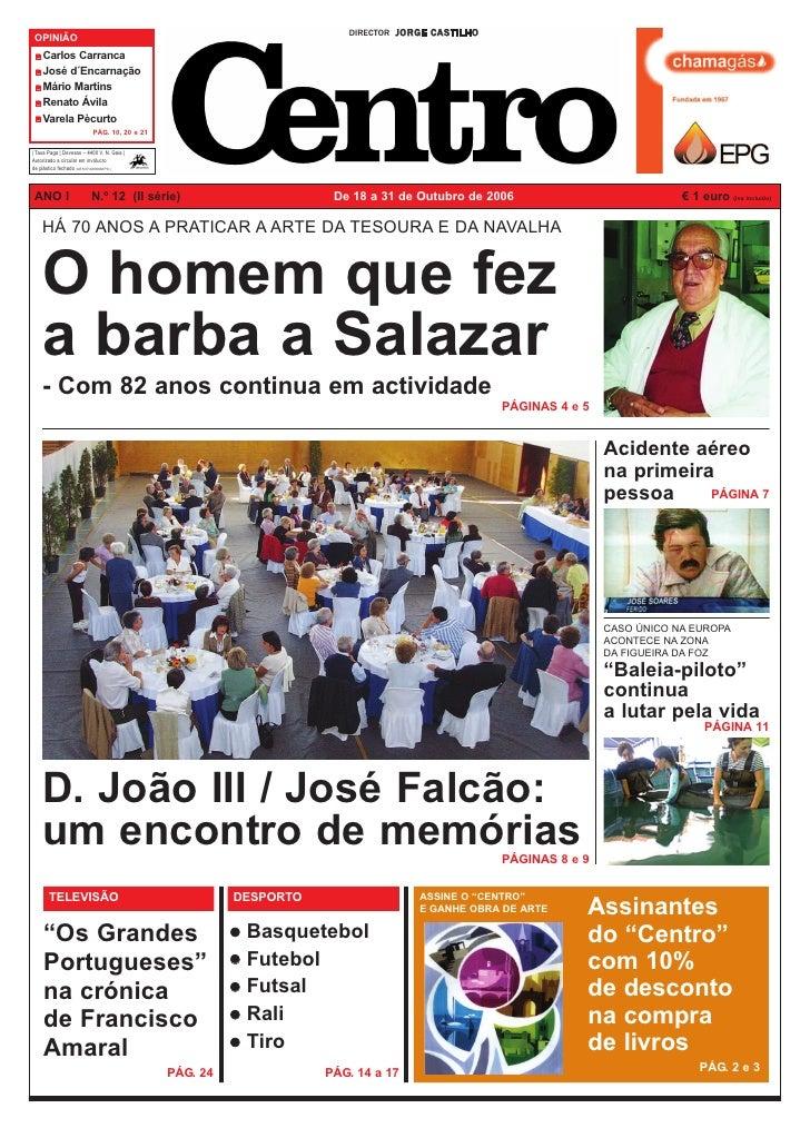 DIRECTOR J O R G E C A S T I L H O  OPINIÃO     Carlos Carranca     José d´Encarnação     Mário Martins     Renato Ávila  ...