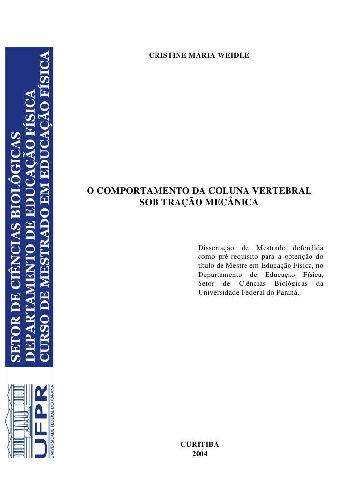 CRISTINE MARIA WEIDLEO COMPORTAMENTO DA COLUNA VERTEBRAL        SOB TRAÇÃO MECÂNICA                   Dissertação de Mestr...