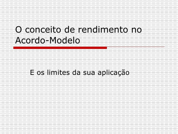 O conceito de rendimento no Acordo-Modelo  E os limites da sua aplicação