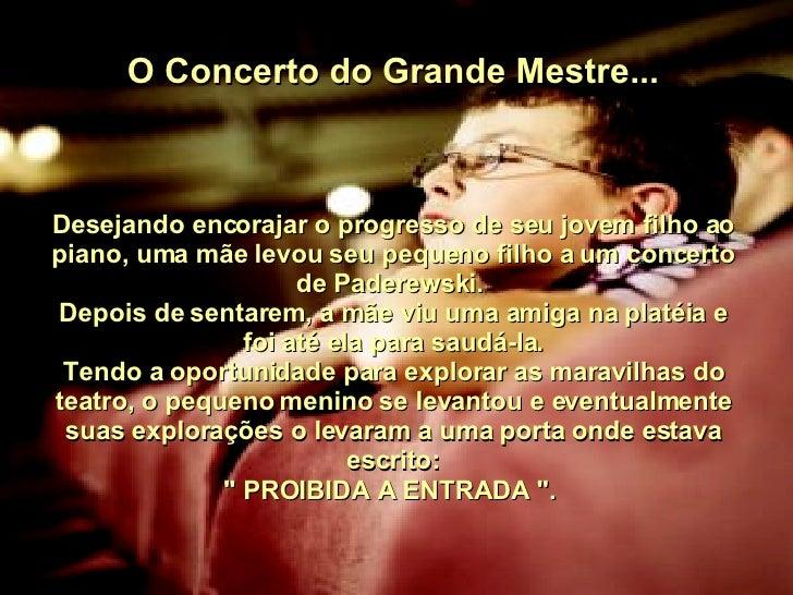 O Concerto do Grande Mestre... Desejando encorajar o progresso de seu jovem filho ao piano, uma mãe levou seu pequeno filh...