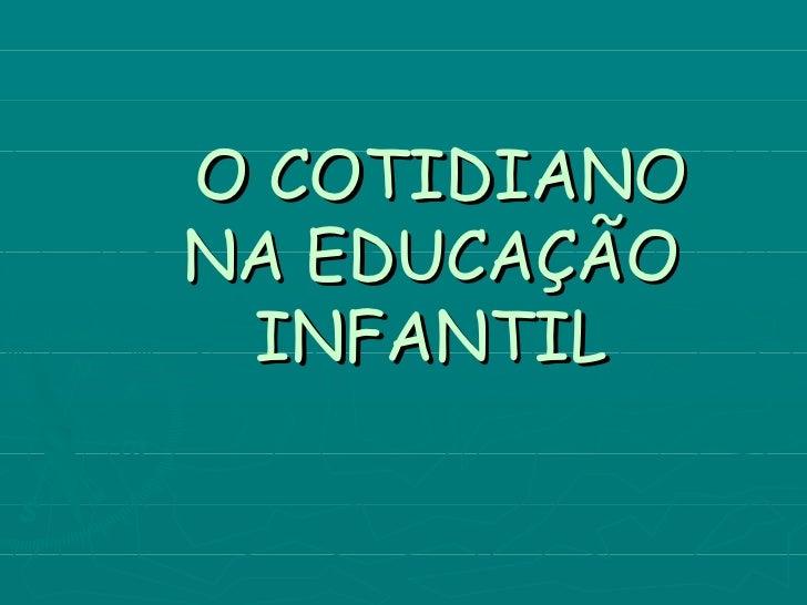 O COTIDIANO NA EDUCAÇÃO INFANTIL