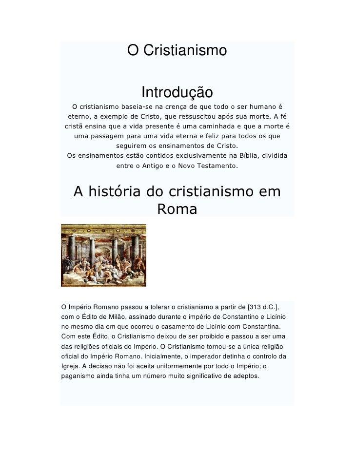 O Cristianismo                            Introdução     O cristianismo baseia-se na crença de que todo o ser humano é   e...